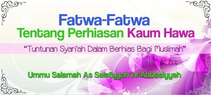 FATWA - FATWA TENTANG PERHIASAN KAUM HAWA